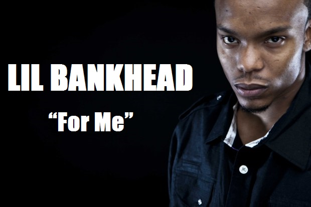 Lil Bankhead - For Me